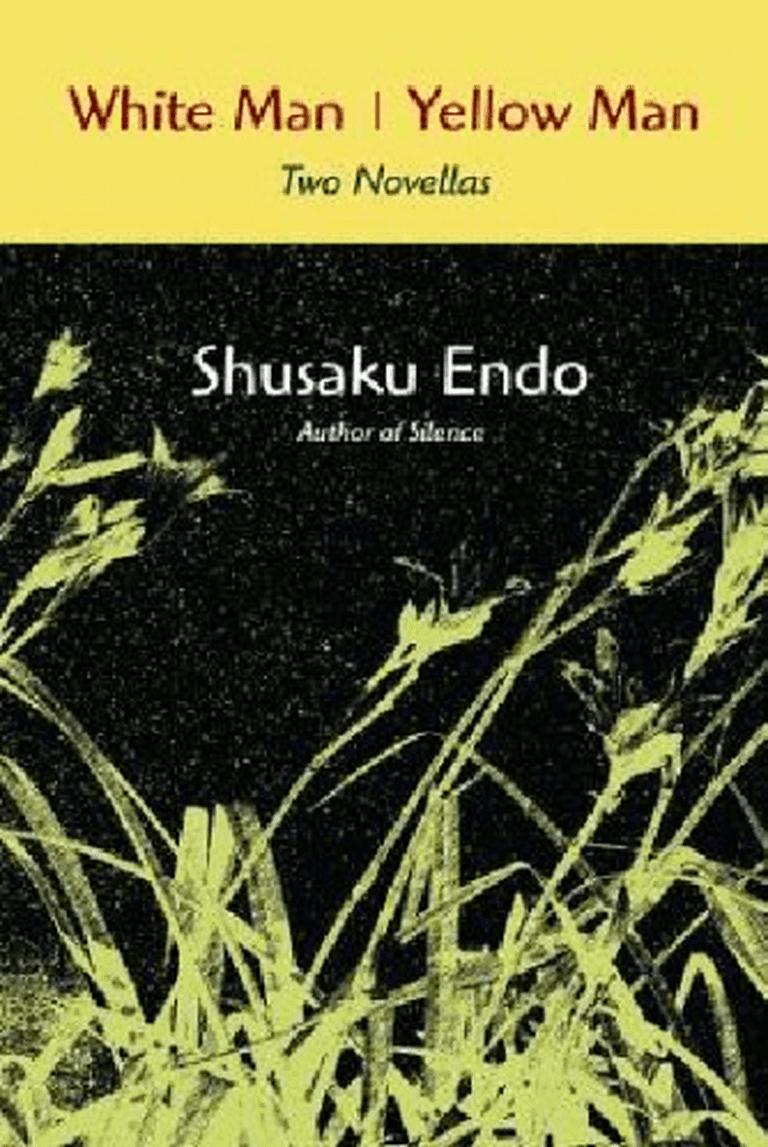 White Man | Yellow Man: Two novellas by Shūsaku Endō