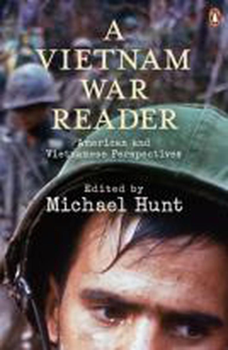 A Vietnam War Reader: American and Vietnamese Perspectives (2010) – Michael H. Hunt