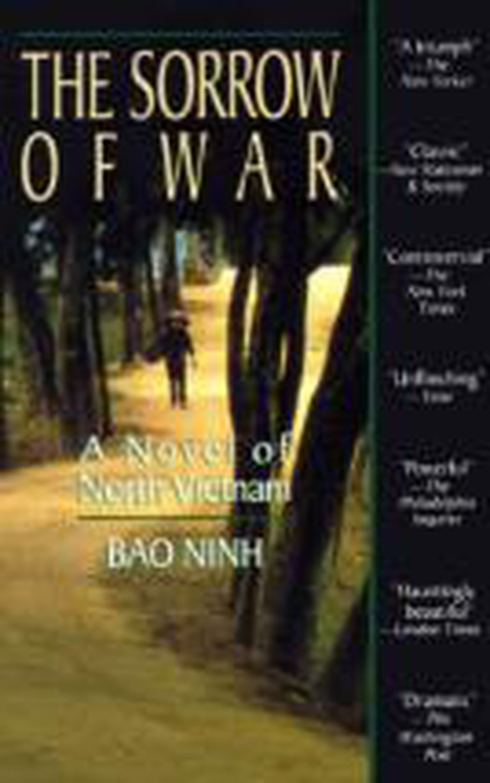 The Sorrow of War: A Novel of North Vietnam (1990) – Bao Ninh