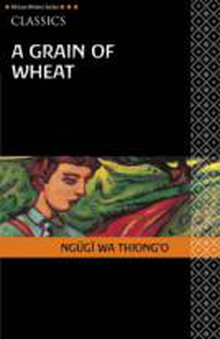 Ngũgĩ wa Thiong'o - A Grain of Wheat