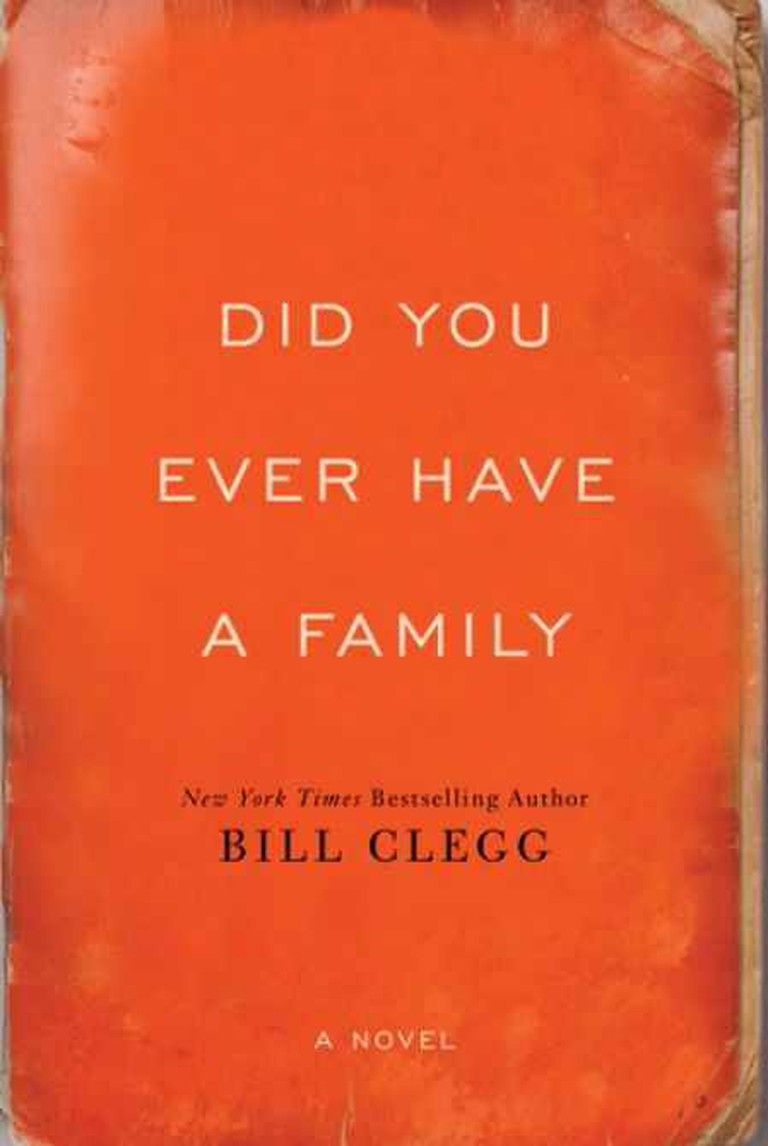 Did You Ever Have A Family by Bill Clegg | Courtesy Kimberly Burns PR