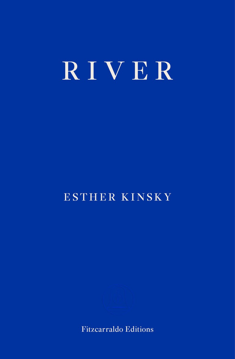RIVER by Esther Kinsky [Fitzcarraldo Editions]