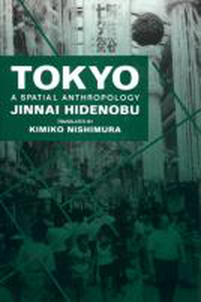 Tokyo A Spatial Anthropology