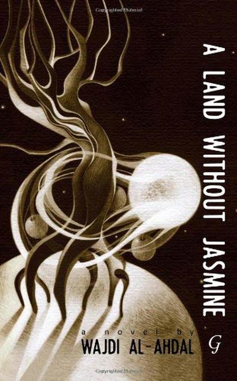 A Land Without Jasmine, Wajdi Al-Ahdal | Garnet Publishing Ltd