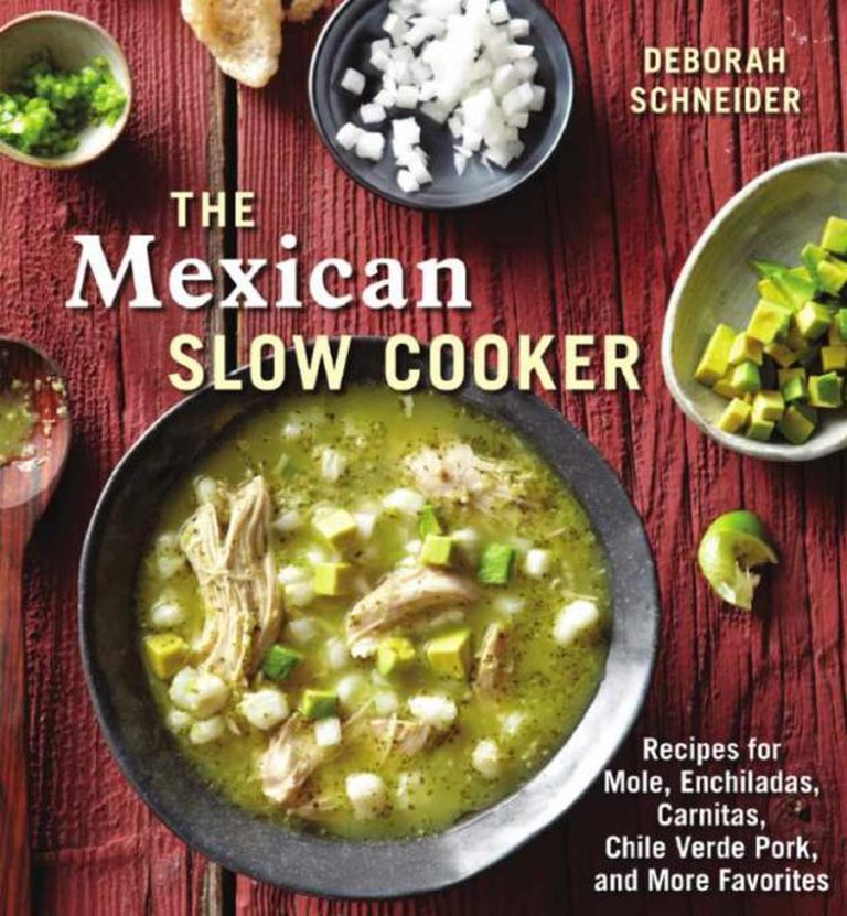 The Mexican Slow Cooker   © Ten Speed Press