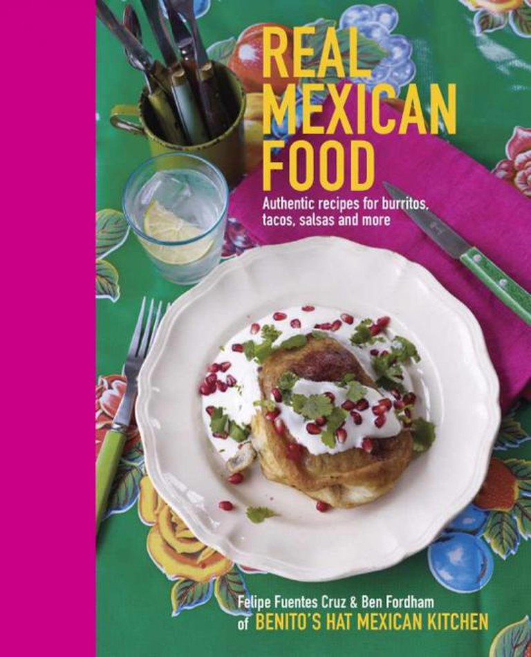 The 10 best mexican cookbooks you need in your kitchen real mexican food xa9 ryland peters forumfinder Choice Image
