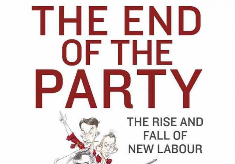 The End of the Party: The Rise and Fall of New Labour   © Penguin