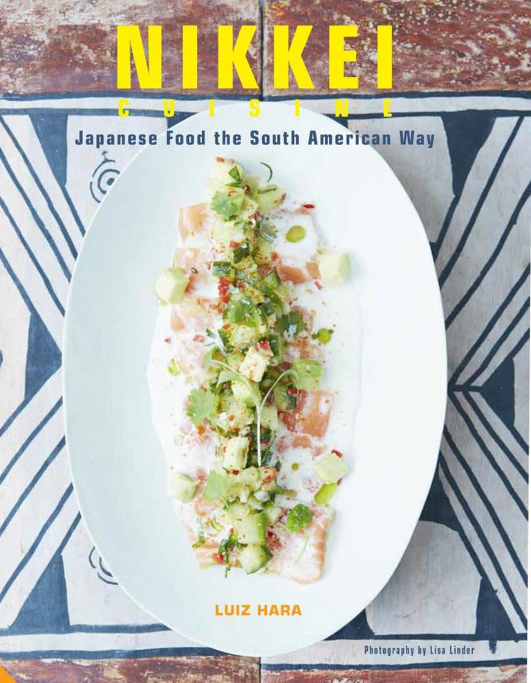 Nikkei Cuisine: Japanese Food the South American Way by Luiz Hara.