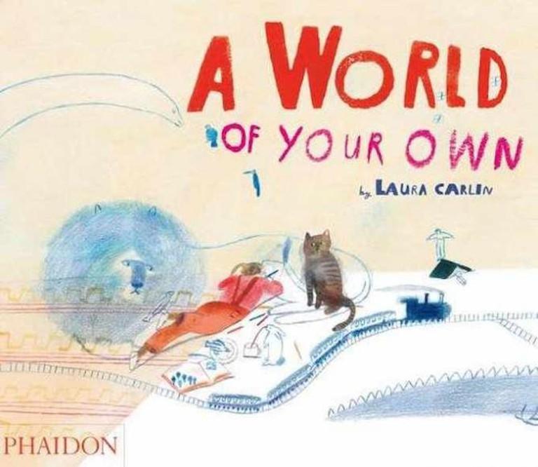 A World of Your Own | © Laura Carlin/Phaidon