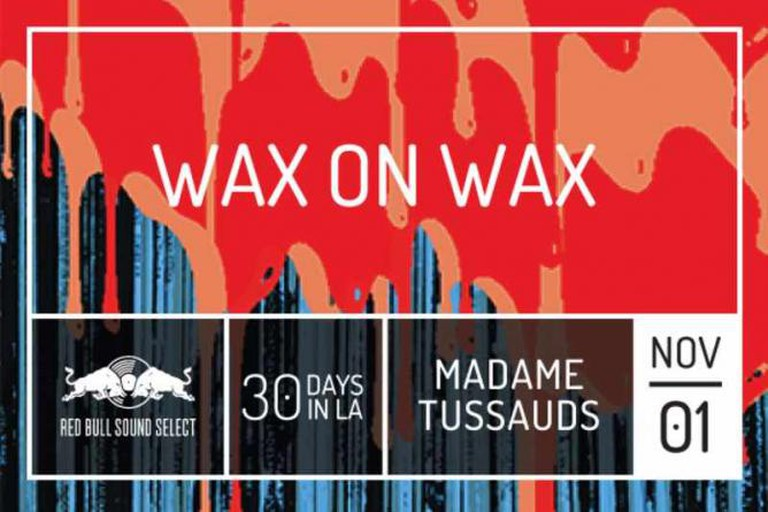 Wax on Wax at Madame Tussauds | © Red Bull Sound Select