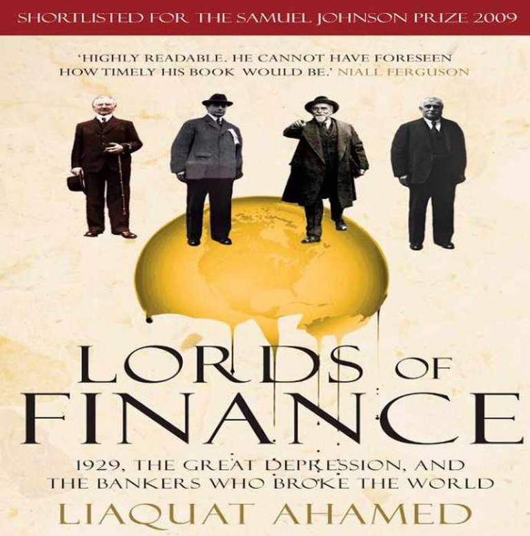 Lords Of Finance: The Bankers Who Broke The World | © Liaquat Ahamed/Random House