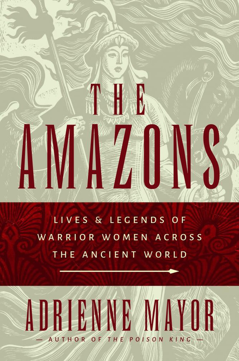 The Amazons by Adrienne Mayor | © Princeton University Press