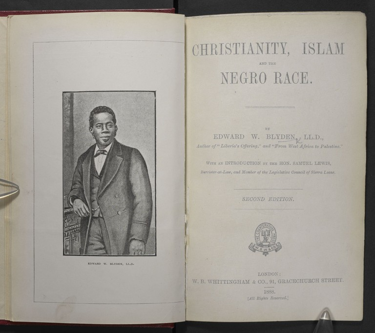 "Edward Wilmot Blyden, 'Christianity, Islam and the Negro Race"" (London: W B Whittingham, 1888, 2nd edition). One of the major works of Edward Wilmot Blyden (1832-1912), a pioneer of Pan-Africanist ideas / Courtesy of British Library"