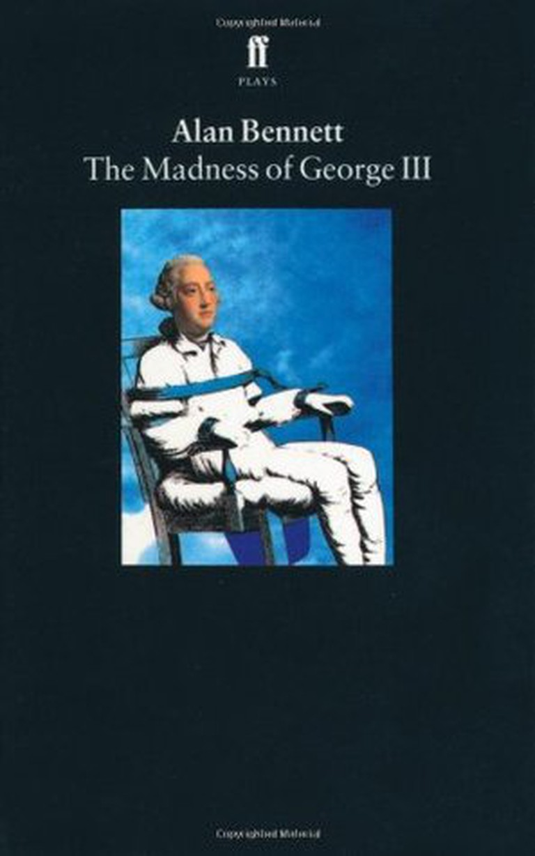 The madness of King George III | Published by Faber & Faber