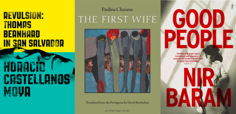 Cover of Revulsion, courtesy of New Directions; cover of First Women, courtesy of Archipelago Books; cover of Good People, courtesy of Text Publishing