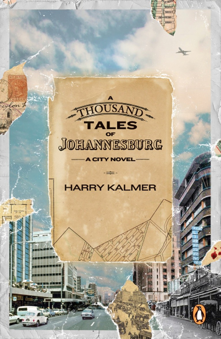 A Thousand Tales of Johannesburg by Harry Kalmer