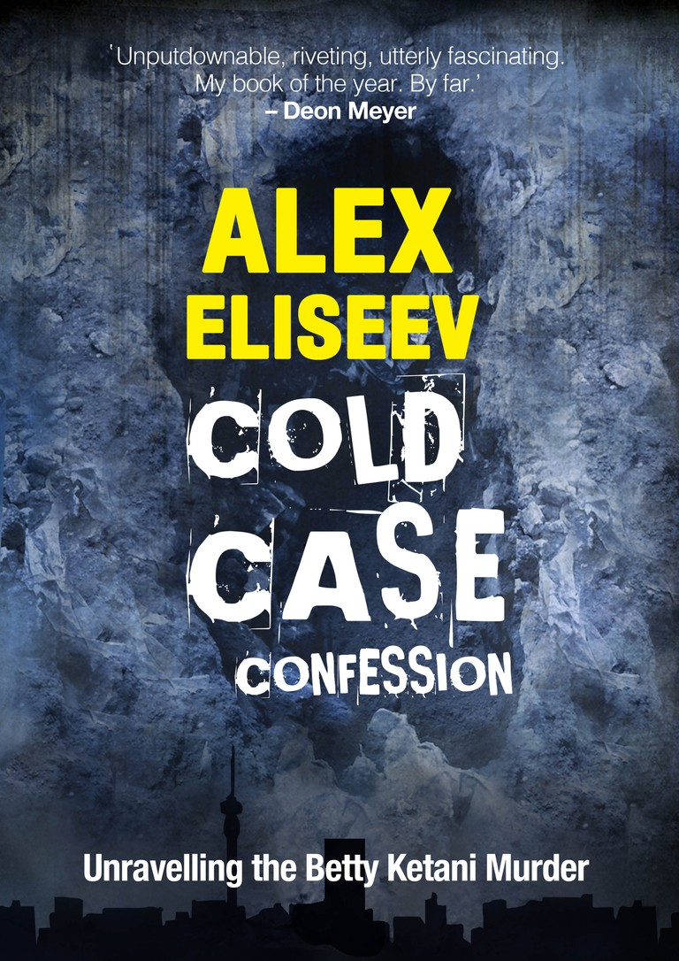 Cold Case Confession: Unravelling the Betty Ketani Murder by Alex Eliseev