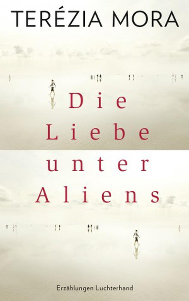 Die Liebe unter Aliens von Terezia Mora | Courtesy of Random House