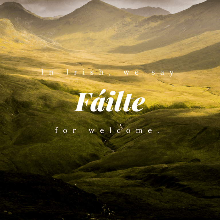 Fáilte – Welcome