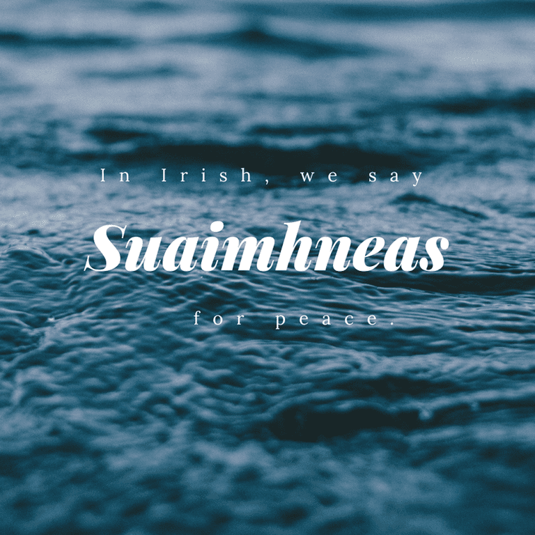 Suaimhneas - Peace