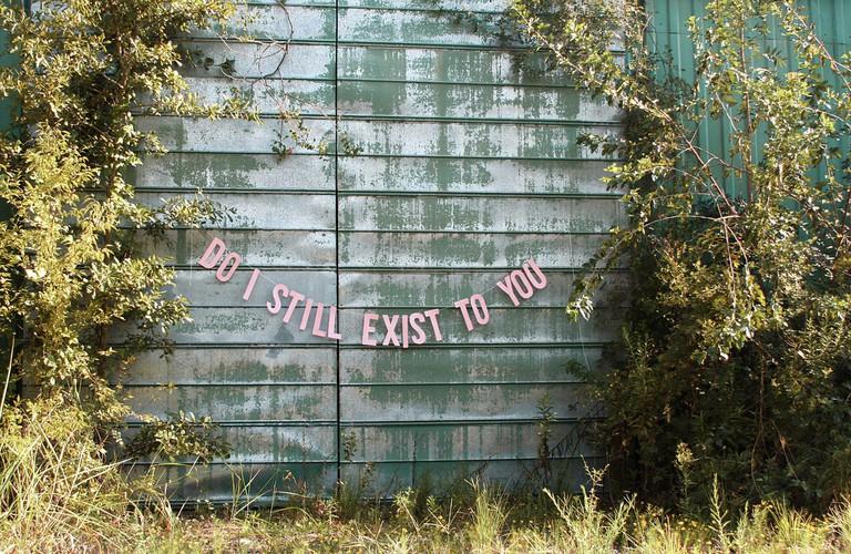 do I still exist to you