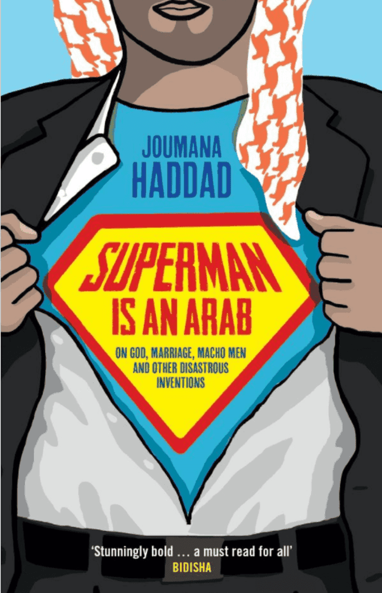 Superman is an Arab by Joumana Haddad