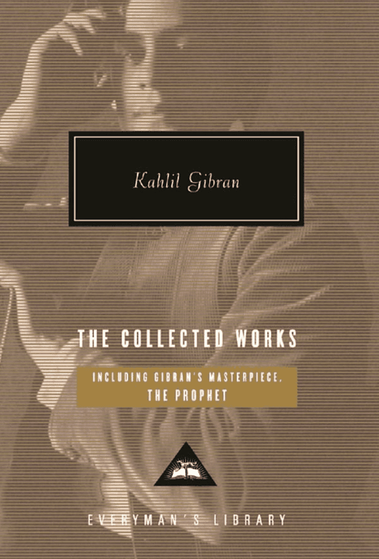 Kahlil Gibran, The Collected Works by Kahlil Gibran