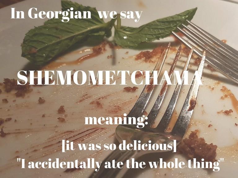 "Shemometchama -""I accidentally ate the whole thing"""