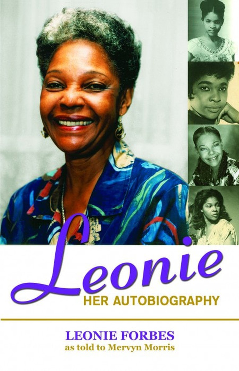 Leonie: Her Autobiography by Leonie Forbes and Mervyn Morris