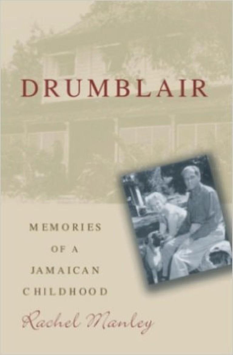 Drumblair: Memories of A Jamaican Childhood by Rachel Manley