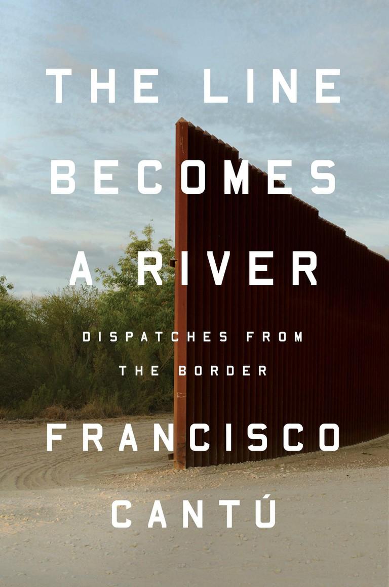 The Line Becomes a River, Francisco Cantú