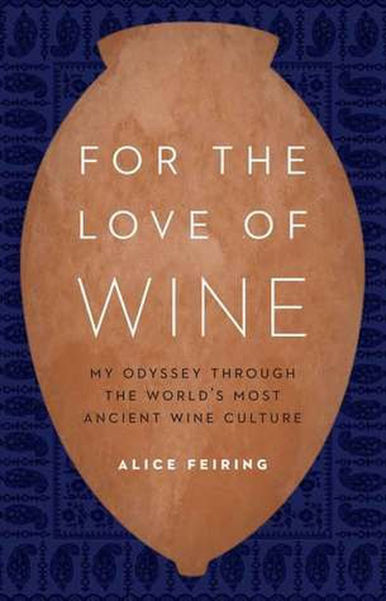 For the Love of Wine My Odyssey Through the World's Most Ancient Wine Culture