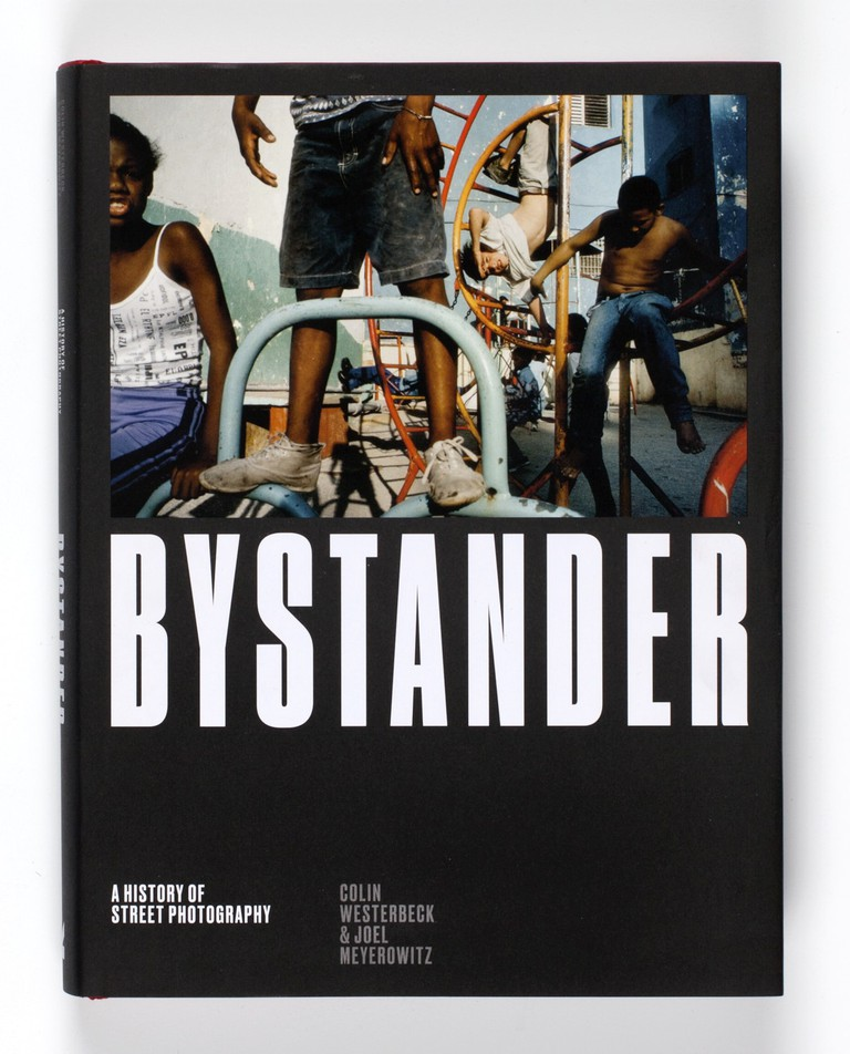 Bystander: A History of Street Photography published by Laurence King