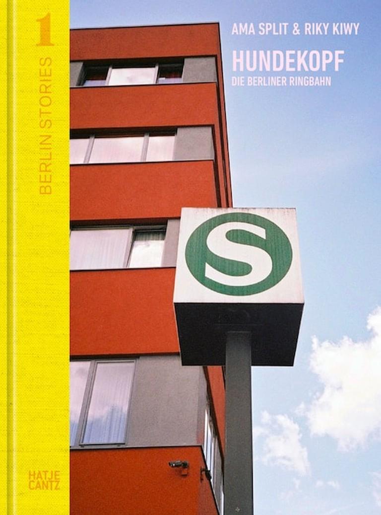 Cover- Berlin Stories 1- Ama Split & Riky Kiwy- Hundekopf. Die Berliner Ringbahn | Courtesy of Hatje Cantz Verlag GmbH