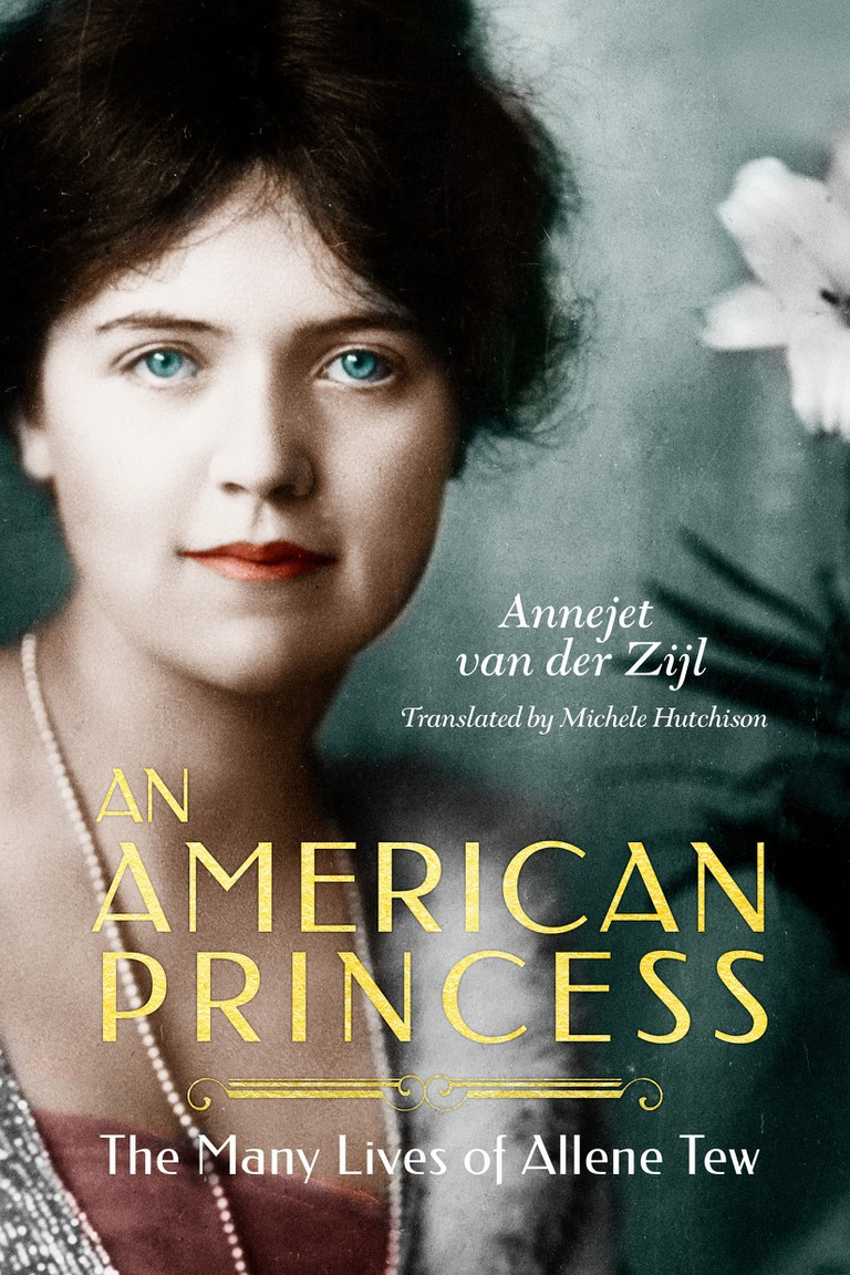 'An American Princess: The Many Lives of Allene Tew' by Annejet van der Zijl