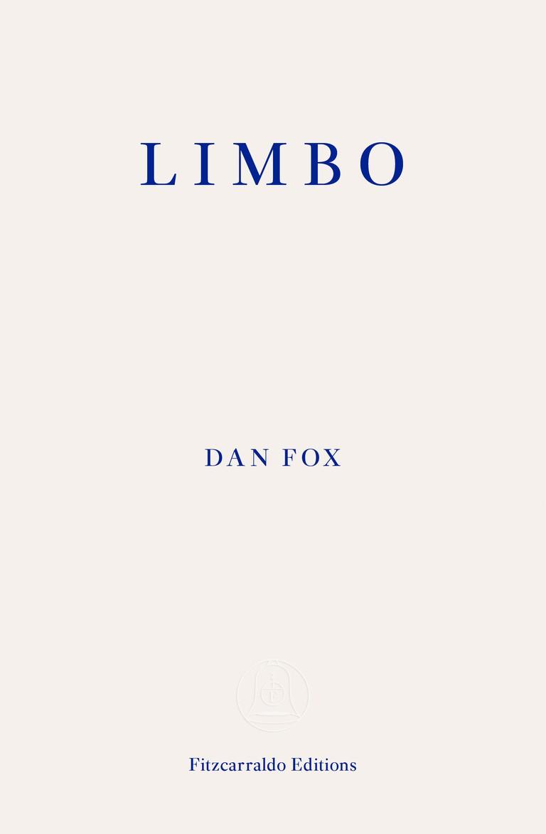 LIMBO by Dan Fox [Fitzcarraldo Editions]