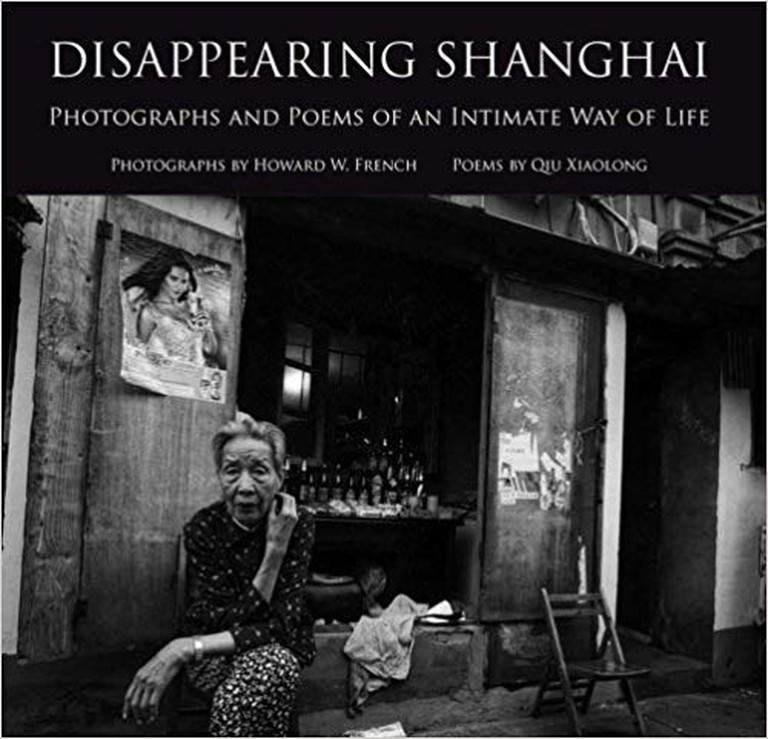 Disappearing Shanghai by Howard W French & Qiu Xiaolong