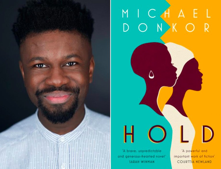 Michael Donkor is the author of Hold which has been longlisted for the Swansea University International Dylan Thomas Prize, the book is out now in hardback and published in paperback 2nd May 2019.