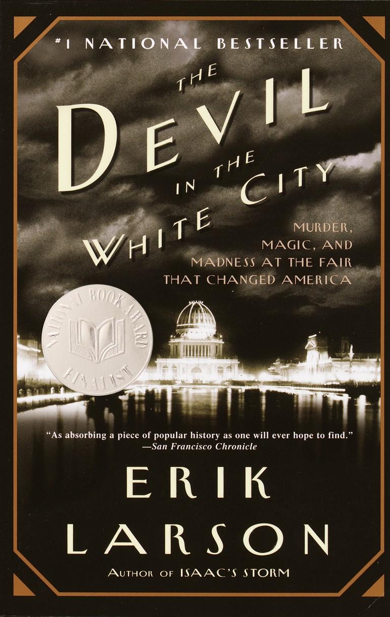 The Devil in the White City by Erik Larson (2002)