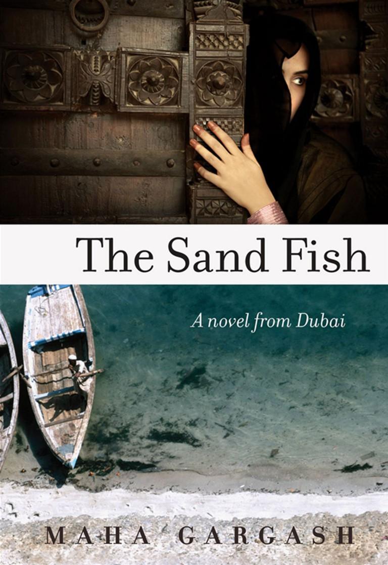 The Sand Fish: A Novel from Dubai by Maha Gargash