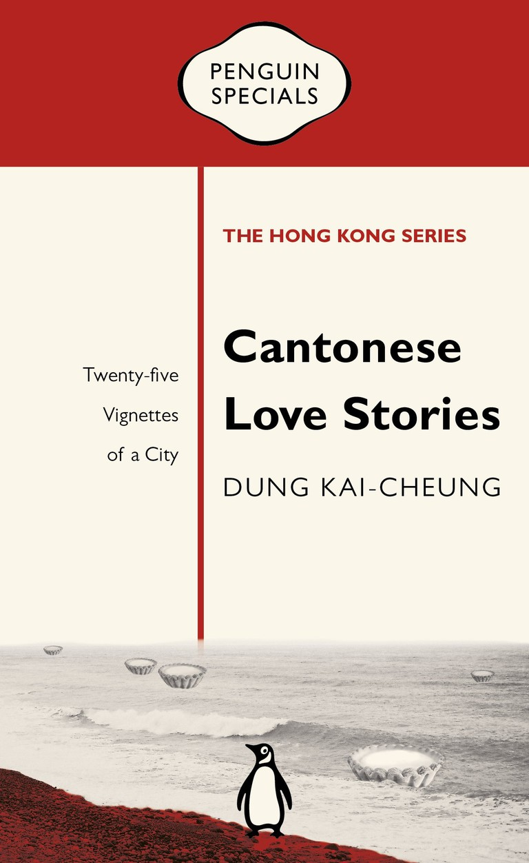 Cantonese Love Stories: 25 Vignettes of a City by Dung Kai Cheung
