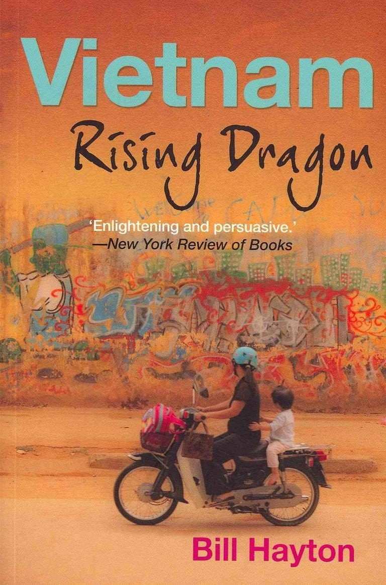 Vietnam: Rising Dragon, by Bill Hayton