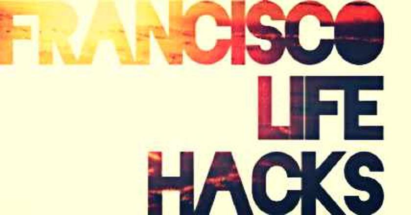 San Francisco Life Hacks