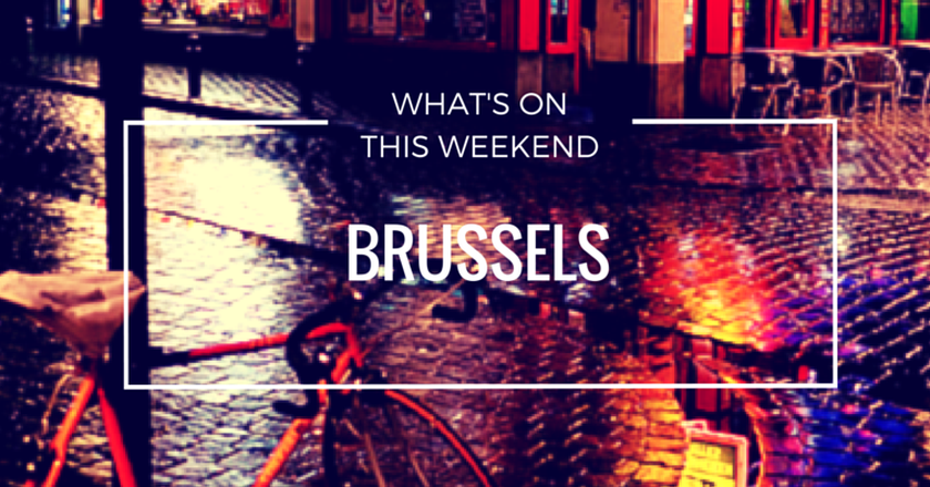 What's On In Brussels | Weekend 11-13 March 2016