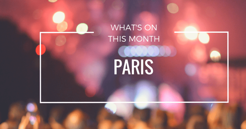 What's On This Month In Paris | March 2016