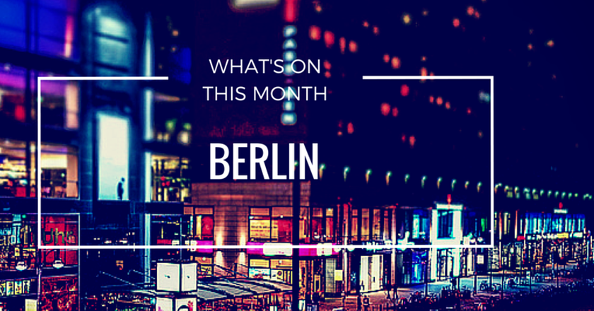 What's On This March In Berlin