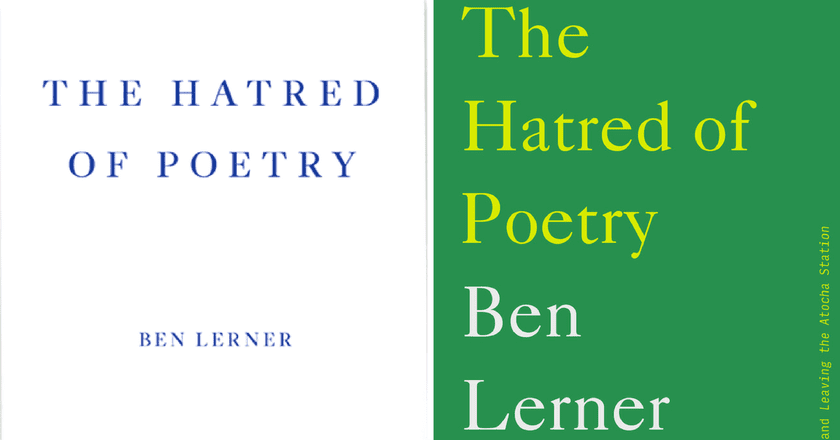 The UK and US covers of Ben Lerner's The Hatred of Poetry | Courtesy of Fitzcarraldo Editions and FSG, respectively.