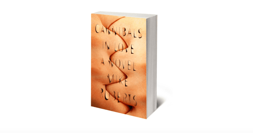 Coming of Age During the Bush Era: Mike Roberts Talks About His Debut Novel 'Cannibals In Love'