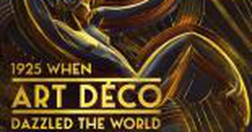 Paris 1925: When Art Deco Dazzled the World