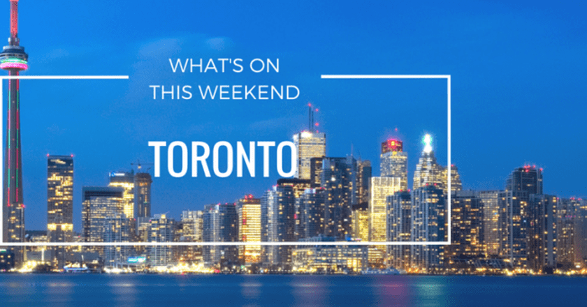 What's On In Toronto | Weekend March 25–27, 2016